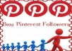 give you 1100  real pinterest followers or likes