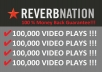 Get You 100,000 REVERBNATION Video Plays