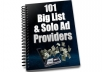 give you my directory of 101 ACTIVE Big List and Solo Ad Providers for Business Opportunity Seekers and Internet Marketing subscribers
