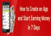 teach You How to Create an App and Start Earning Money in 7 Days