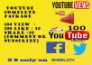 give 100 real you tube views  100 Likes 10 share  10 Comments or subscribe