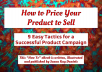 give you How to Price Your Product to Sell presentation