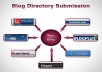 manually submit to high quality 71 blog directories plus 14 PR8-PR7 bookmarking