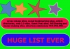 Give You The Huge LIST Ever For Your Online Marketing