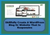 Skillfully Create A WordPress Blog Or Website That Is Responsive