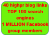 create MANUALLY 1pr7 4pr6 8pr5 8pr4 8pr3 8pr2 4pr1 blog comments,Highpr 41 DOFOLLOW backlinks and submit your link to 100 TOP search engines and post your site to 1 MILLION+ Facebook group members