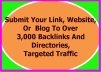 submit Your Link, Website,Blog To Over 3,000 Backlinks,Directories,Traffic