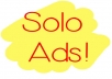 PROFESSIONALLY broadcast your Solo ADS and Email Ad to 30,000 Responsive Quality list