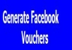 give you method to generate facebook vouchers
