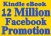 promote UR Kindle eBook 12000000 Fans,Lovers On Facebook Kindle Related FanPages