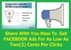 share With You How To Get FACEBOOK Adverts For Only 2 Cents	 Share With You How To Get FACEBOOK Adverts For Only 2 Cents Per Click