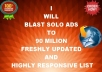 blast Solo Ads To 90MiLLION Freshly Updated and Highly Responsive List