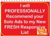 professionally Recommend your Solo Ads to my New FRESH Responsive List