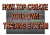 teach you how to create your own trading system