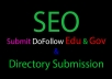 manually submit dofollow 10 edu gov and 20 directory submission