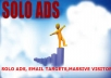 Blast Your solo Ads To 11 million MONEY Making Active and Responsive Safe Lists