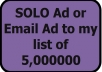 do a SOLO Ad or Email Ad to my list 5,000000 opportunity seekers