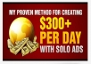 give you Solo Dynamite to make 300 dollars per day