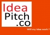 evaluate your Business Startup Ideas, Idea Pitch