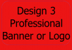 Design 3 Professional Banner or Logo