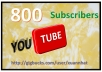 add 800 youtube subscribers to your Channel or Video