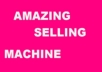 show you excellent amazing selling machine