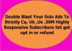 double Blast Your Solo Ads To Strictly Ca Uk Us 30M Highly Responsive Subscriber