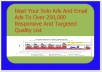 blast Your Solo Ads And Email Ads To Over 250,000 Responsive And Quality List