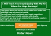 Teach You Dropshipping With My HD Videos For Huge Earnings