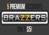 give 5 Brazzers Premium accounts