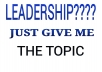 write a high quality article on any topic on leadership