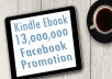 promote your Kindle eBooks on 13000000 Facebook eBook Lover Fans from USA