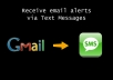 setup your Gmail to receive SMS alerts