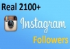 give you 2100 High Quality Instagram Followers OR 2,100 Likes within 3 hour