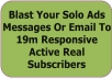 blast Your Solo Ads Messages Or Email To 19m Responsive Active Real Subscribers