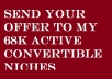 send your offer to active list of CONVERTIBLE Niches