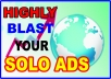 highly Recommend Your SOLO Ads Message To 15m Solo Ads Subscriber