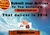 Submit 1 Article EXCLUSIVELY to 5 Top Directories
