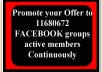 promote your Offer to 11680672 FACEBOOK groups active members continuously