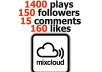 add 1400 Plays, 150 followers, 15 comments and 160 Likes to your MixCloud track