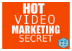 give you hot VIDEO marketing secret