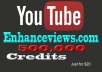give you Enhanceviews 500,000 credit account for YOUTUBE Views,Likes,Comments