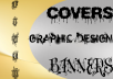 Create Banners,covers and Graphical Designs