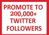 promote Tweet or Website to my 200,000 Active Twitter Followers with proof within 48hrs