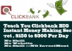 Teach You Simple Instant Clickbank 150 USD Per Day Money making Secret