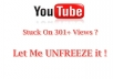 unFREEZE your Youtube +301 views and give you 1200+ views BONUS