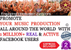 promote Your Music Production With 1 Million Real and Active People In Facebook