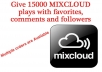 deliver 15000 MIXCLOUD plays with favorites, comments and followers