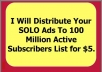 distribute Your SOLO Ads To 100 Million Active Subscribers List
