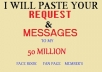 paste your message to my 50million facebook fan page members